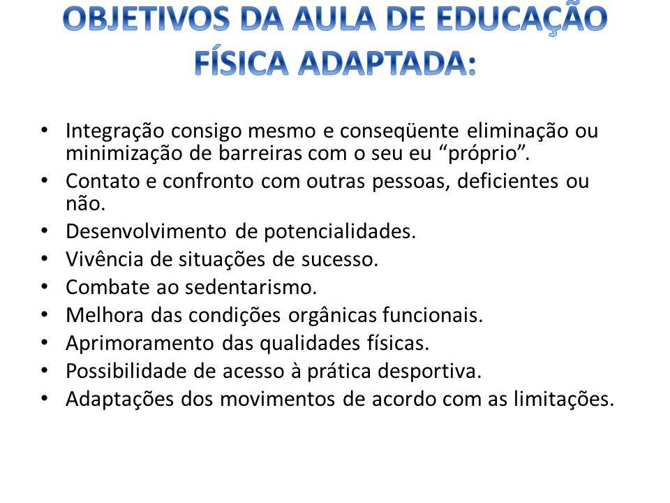 OBJETIVOS DA AULA DE EDUCAÇÃO FÍSICA ADAPTADA: