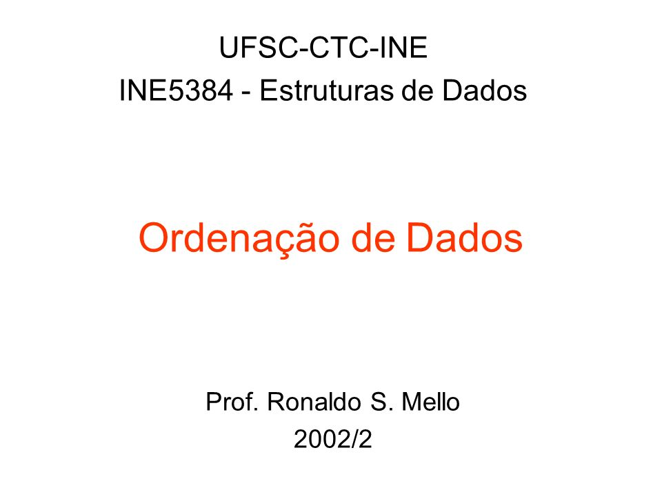 UFSC-CTC-INE INE5384 - Estruturas de Dados