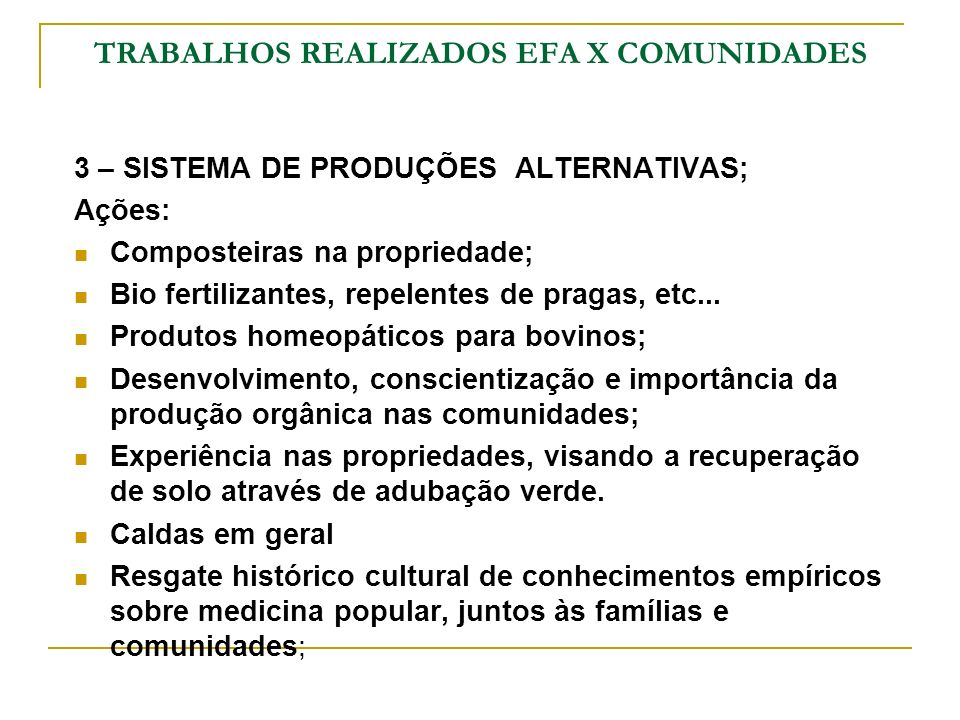 TRABALHOS REALIZADOS EFA X COMUNIDADES
