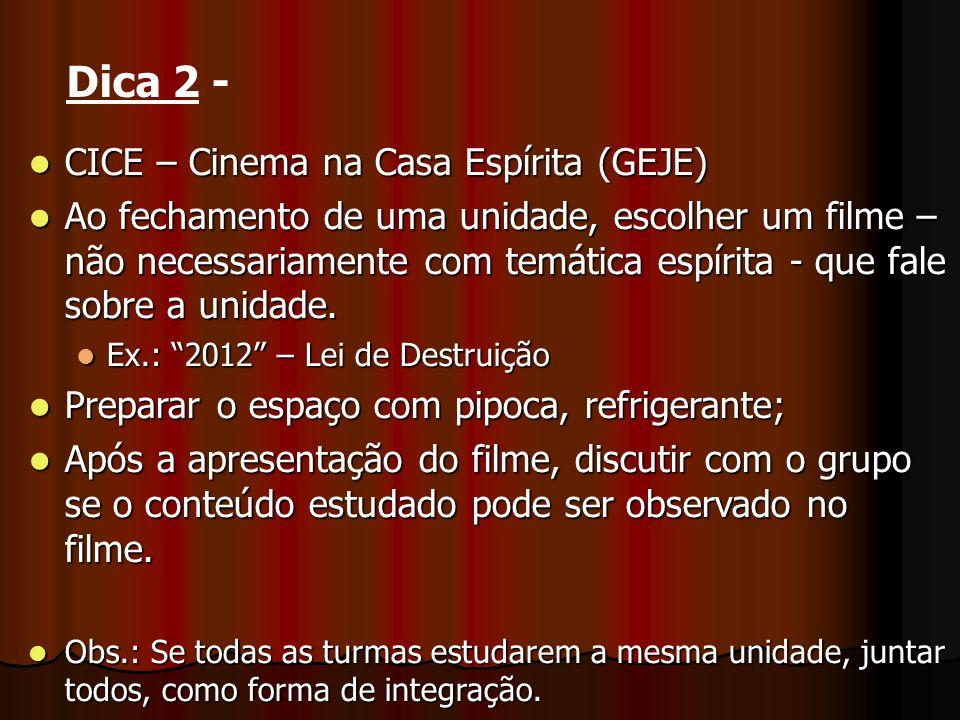 Dica 2 - CICE – Cinema na Casa Espírita (GEJE)