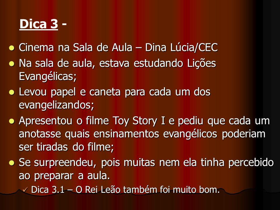 Dica 3 - Cinema na Sala de Aula – Dina Lúcia/CEC