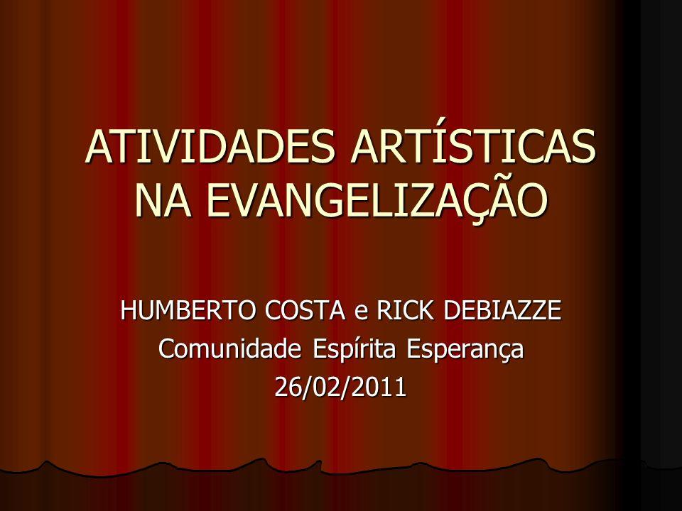 ATIVIDADES ARTÍSTICAS NA EVANGELIZAÇÃO