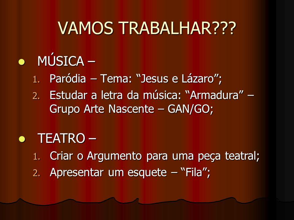 VAMOS TRABALHAR MÚSICA – TEATRO – Paródia – Tema: Jesus e Lázaro ;