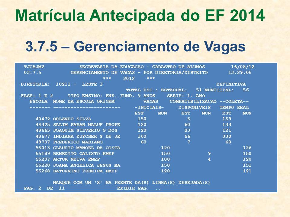 Matrícula Antecipada do EF 2014 3.7.5 – Gerenciamento de Vagas