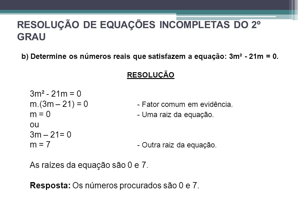 RESOLUÇÃO DE EQUAÇÕES INCOMPLETAS DO 2º GRAU