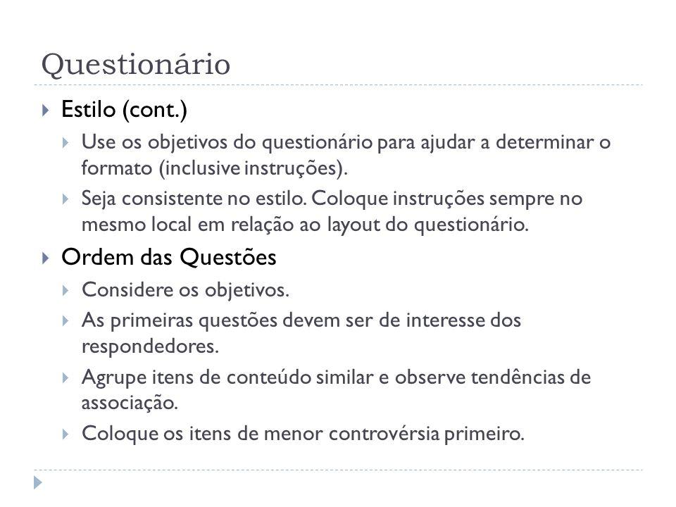 Questionário Estilo (cont.) Ordem das Questões