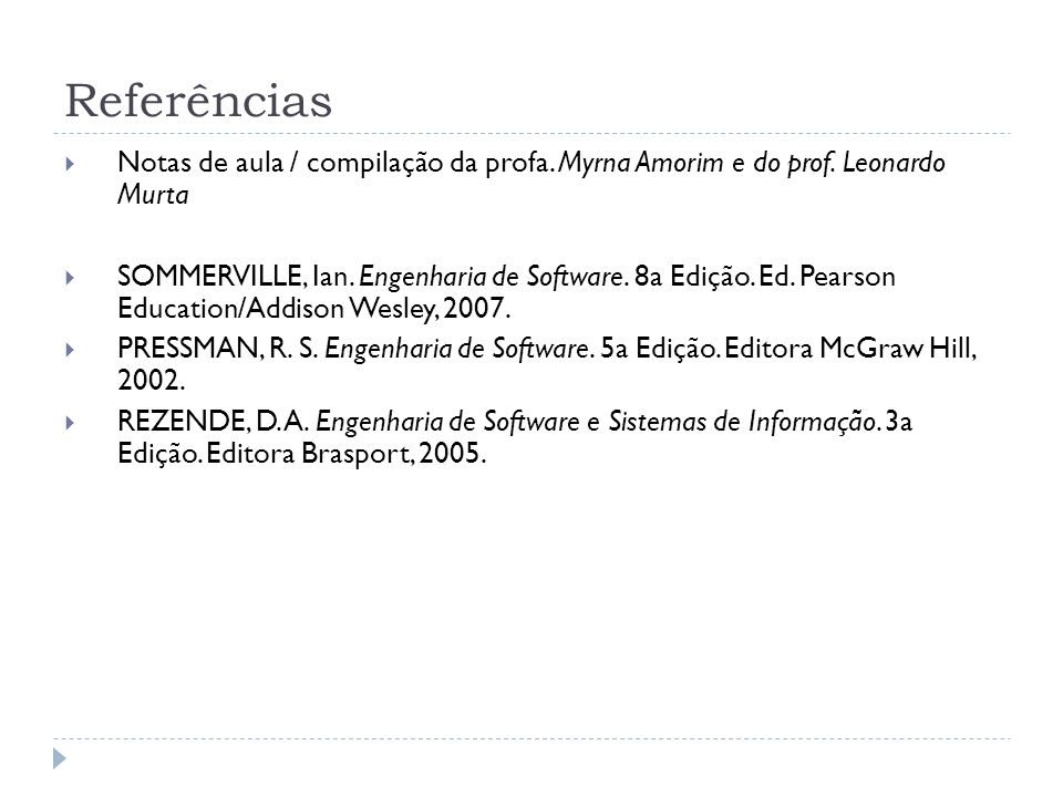 ReferênciasNotas de aula / compilação da profa. Myrna Amorim e do prof. Leonardo Murta.