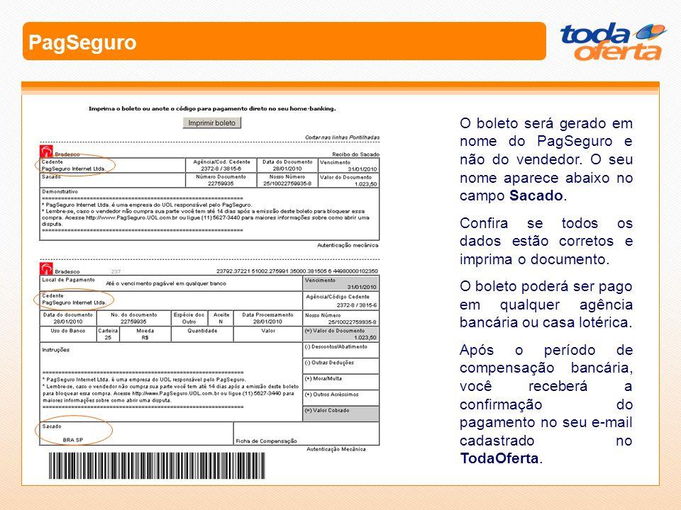 PagSeguroO boleto será gerado em nome do PagSeguro e não do vendedor. O seu nome aparece abaixo no campo Sacado.