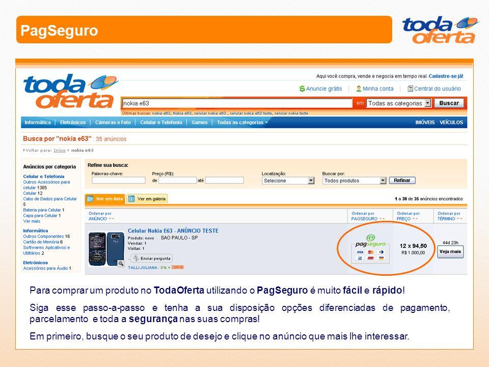 PagSeguro Para comprar um produto no TodaOferta utilizando o PagSeguro é muito fácil e rápido!