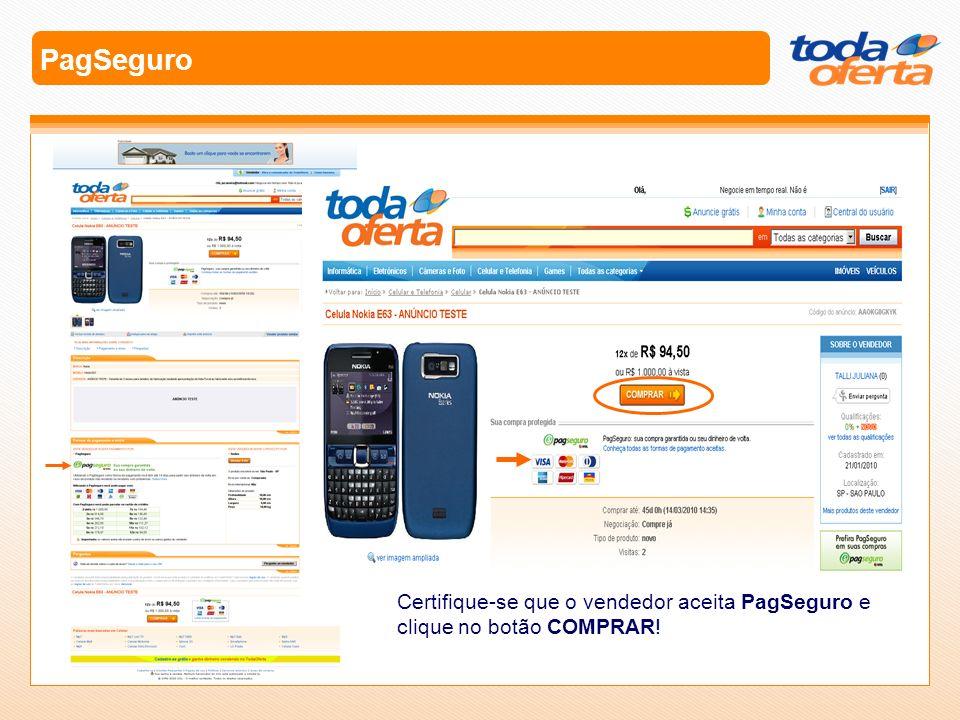 PagSeguro Certifique-se que o vendedor aceita PagSeguro e clique no botão COMPRAR!