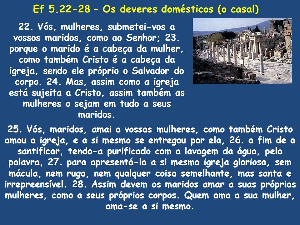 Ef 5.22-28 – Os deveres domésticos (o casal)
