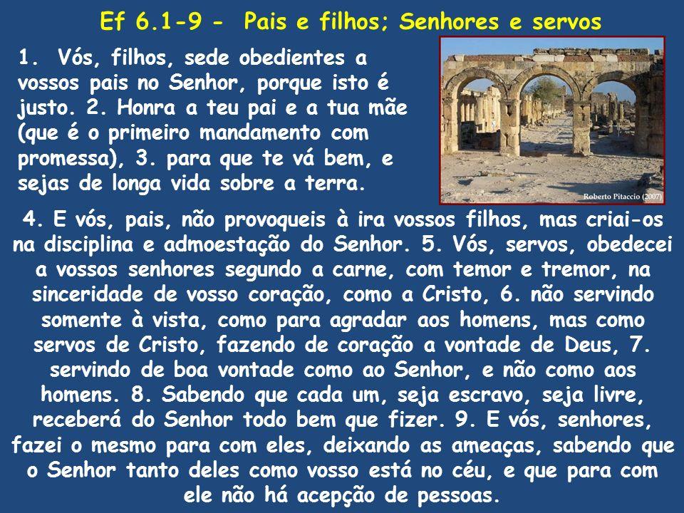 Ef 6.1-9 - Pais e filhos; Senhores e servos