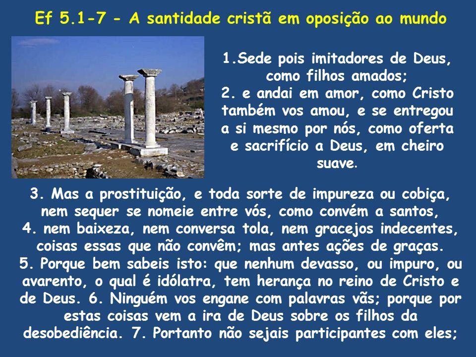 Ef 5.1-7 - A santidade cristã em oposição ao mundo