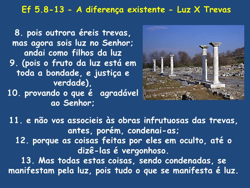 Ef 5.8-13 - A diferença existente - Luz X Trevas