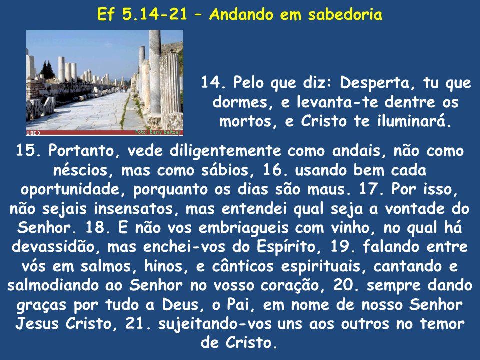 Ef 5.14-21 – Andando em sabedoria