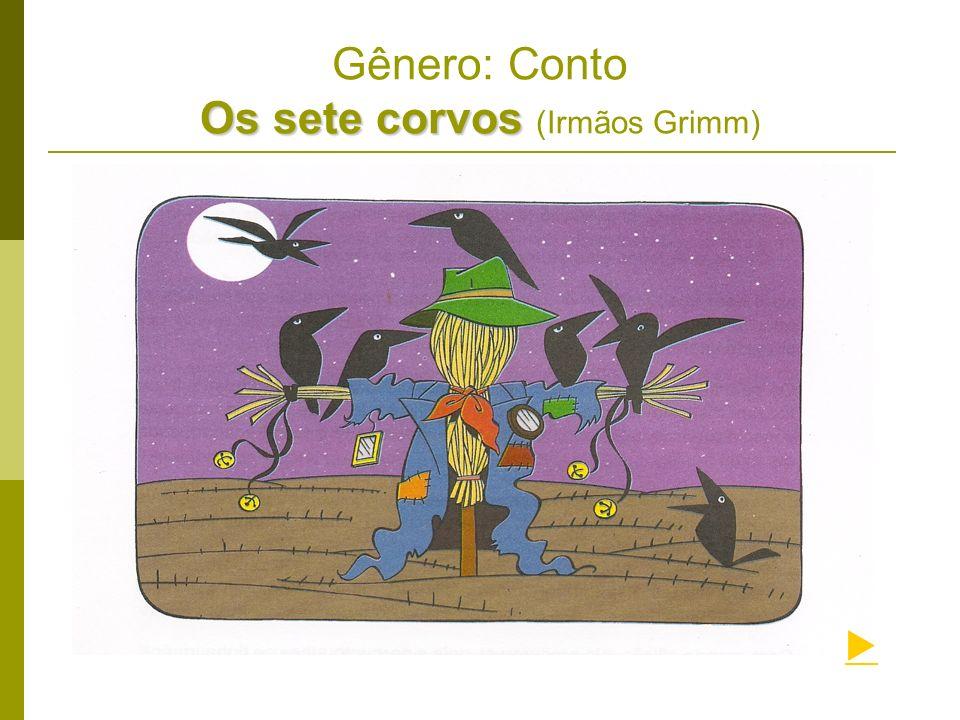 Gênero: Conto Os sete corvos (Irmãos Grimm)