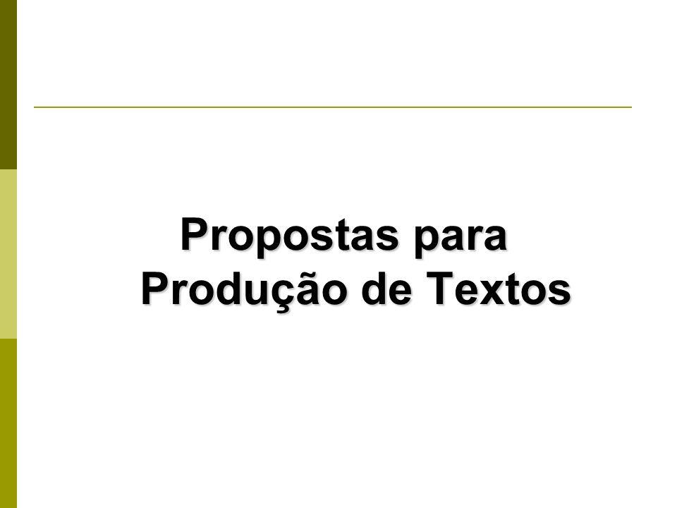 Propostas para Produção de Textos