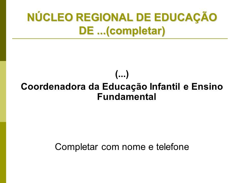 NÚCLEO REGIONAL DE EDUCAÇÃO DE ...(completar)