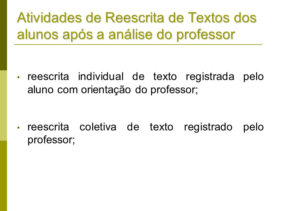 Atividades de Reescrita de Textos dos alunos após a análise do professor
