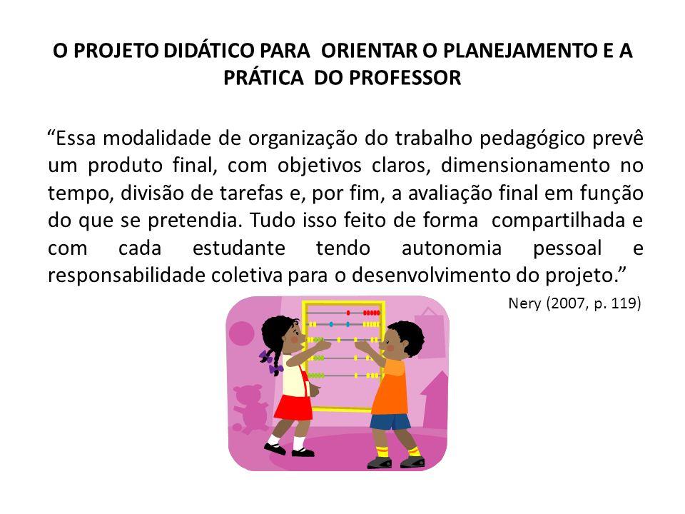 O PROJETO DIDÁTICO PARA ORIENTAR O PLANEJAMENTO E A PRÁTICA DO PROFESSOR