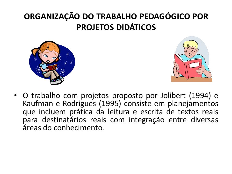 ORGANIZAÇÃO DO TRABALHO PEDAGÓGICO POR PROJETOS DIDÁTICOS