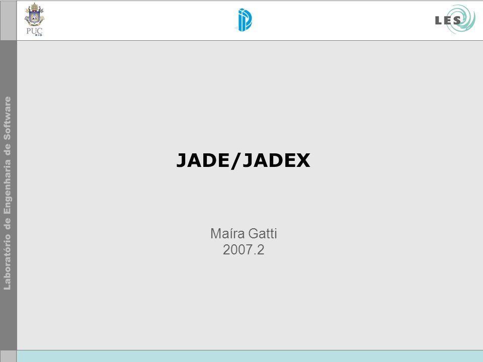 JADE/JADEX Maíra Gatti 2007.2