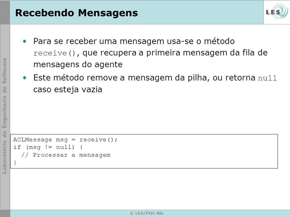 Recebendo Mensagens Para se receber uma mensagem usa-se o método receive(), que recupera a primeira mensagem da fila de mensagens do agente.