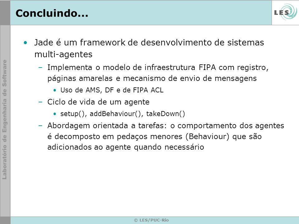 Concluindo...Jade é um framework de desenvolvimento de sistemas multi-agentes.