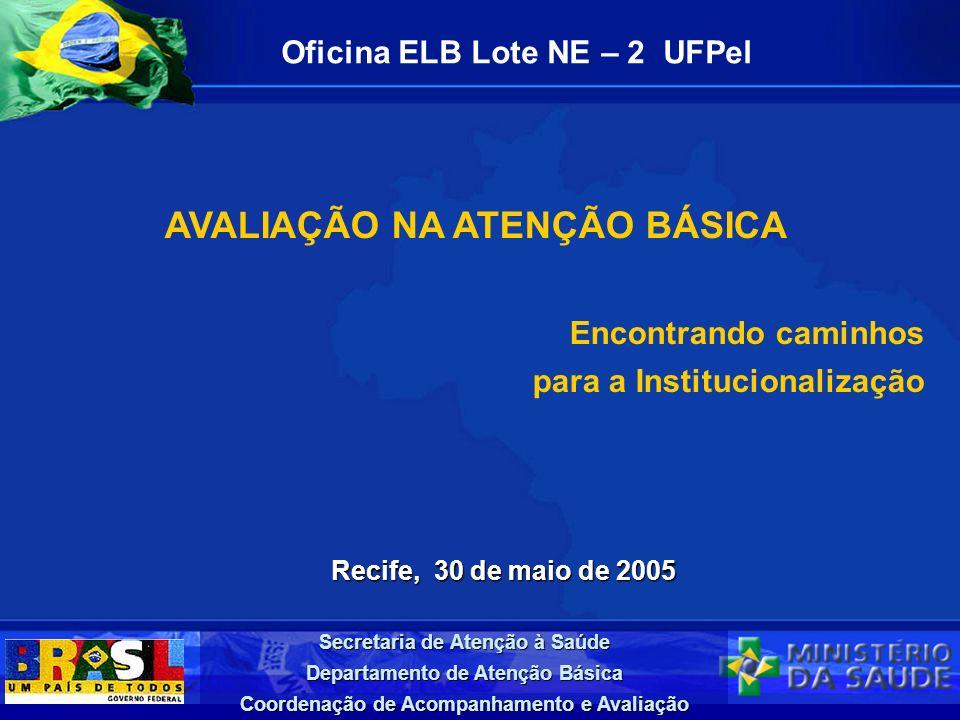Oficina ELB Lote NE – 2 UFPel AVALIAÇÃO NA ATENÇÃO BÁSICA