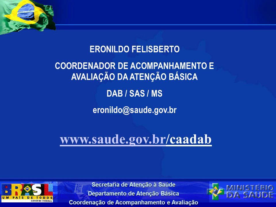 COORDENADOR DE ACOMPANHAMENTO E AVALIAÇÃO DA ATENÇÃO BÁSICA