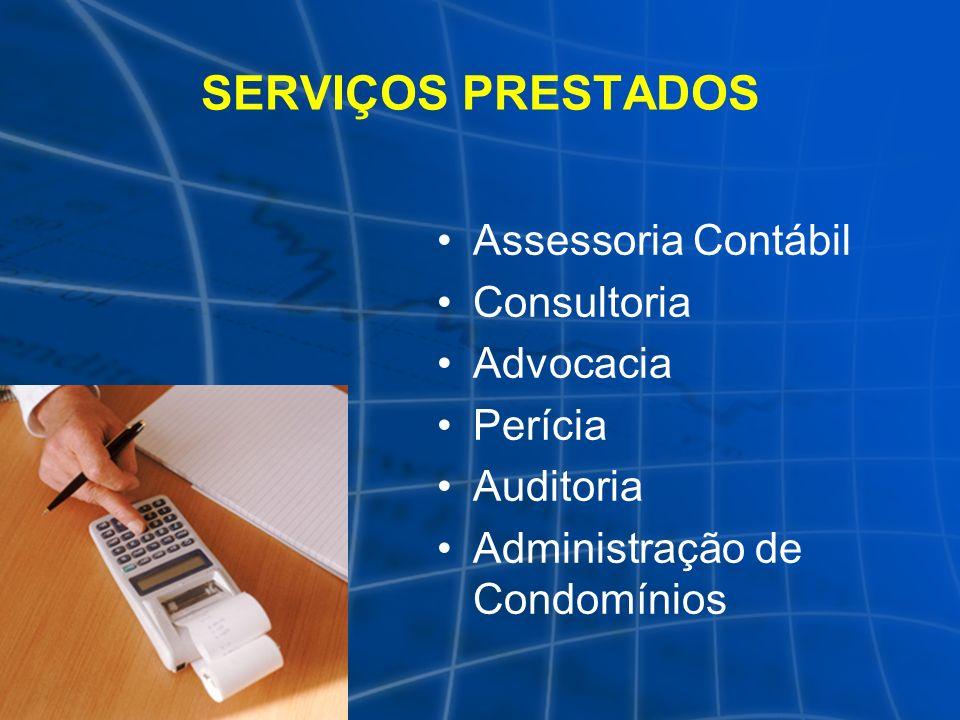 SERVIÇOS PRESTADOS Assessoria Contábil Consultoria Advocacia Perícia