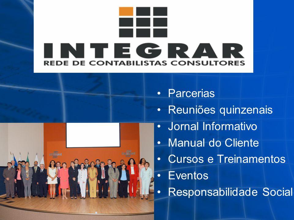 Parcerias Reuniões quinzenais. Jornal Informativo. Manual do Cliente. Cursos e Treinamentos. Eventos.