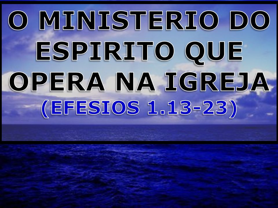 O MINISTERIO DO ESPIRITO QUE OPERA NA IGREJA