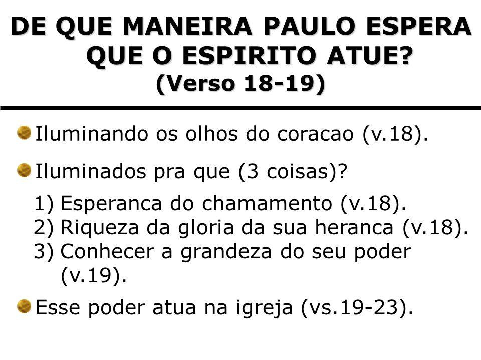 DE QUE MANEIRA PAULO ESPERA QUE O ESPIRITO ATUE