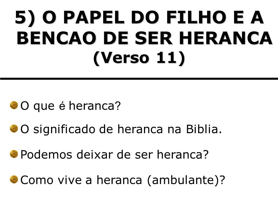 5) O PAPEL DO FILHO E A BENCAO DE SER HERANCA