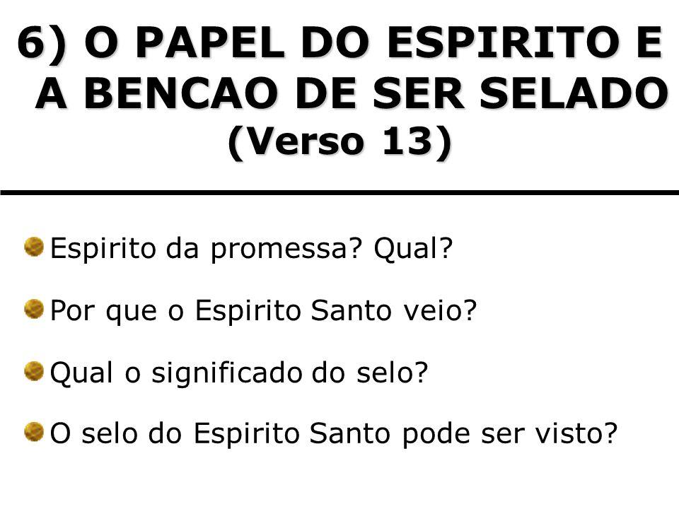 6) O PAPEL DO ESPIRITO E A BENCAO DE SER SELADO