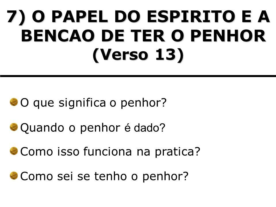 7) O PAPEL DO ESPIRITO E A BENCAO DE TER O PENHOR