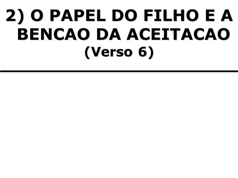 2) O PAPEL DO FILHO E A BENCAO DA ACEITACAO