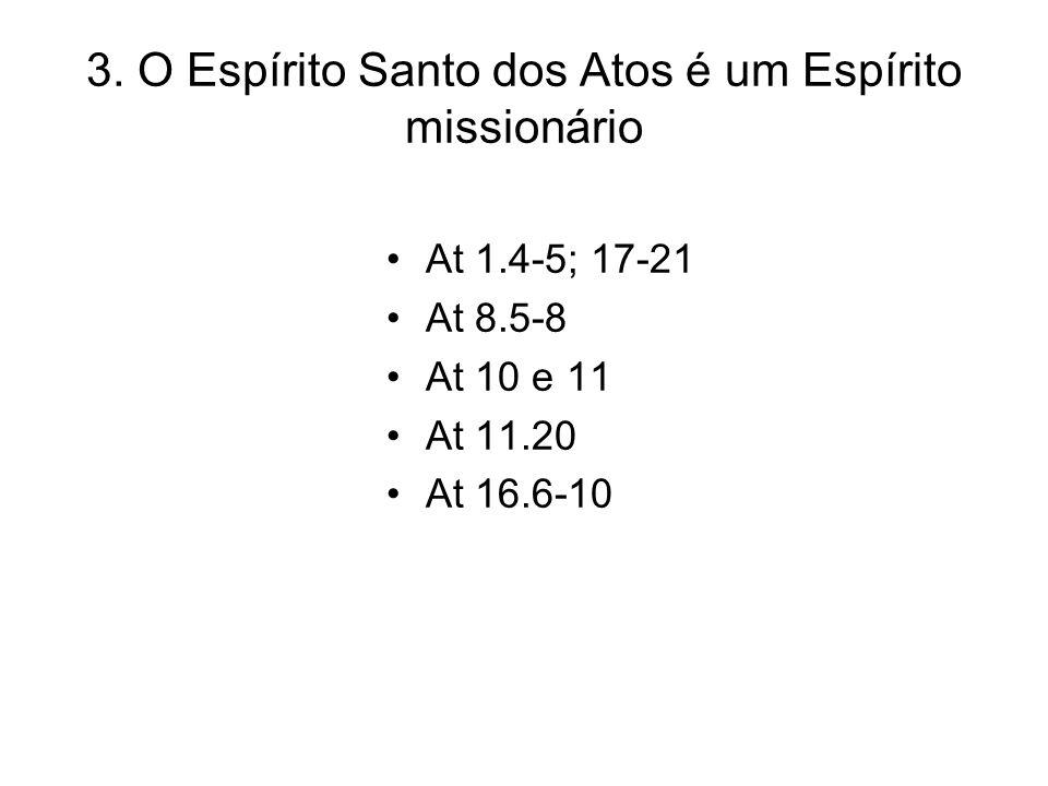 3. O Espírito Santo dos Atos é um Espírito missionário