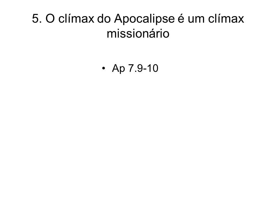5. O clímax do Apocalipse é um clímax missionário