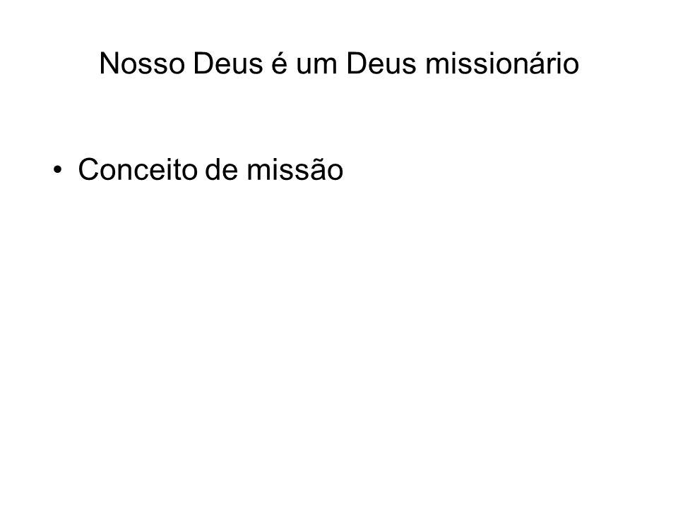 Nosso Deus é um Deus missionário
