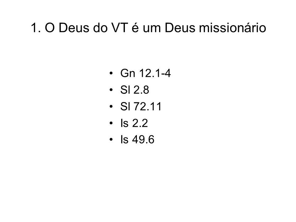 1. O Deus do VT é um Deus missionário