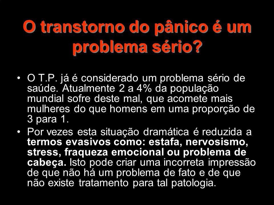 O transtorno do pânico é um problema sério