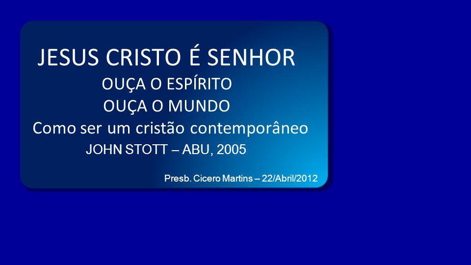 JESUS CRISTO É SENHOR OUÇA O ESPÍRITO OUÇA O MUNDO