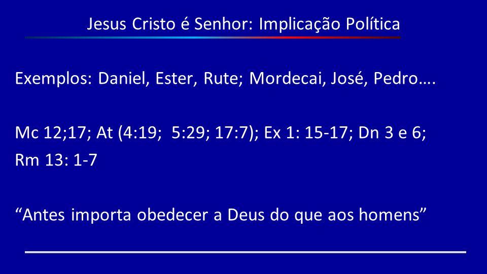 Jesus Cristo é Senhor: Implicação Política