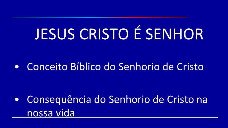 Conceito Bíblico do Senhorio de Cristo