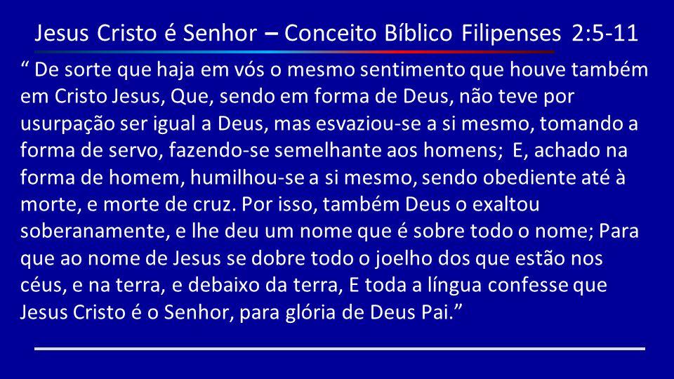 Jesus Cristo é Senhor – Conceito Bíblico Filipenses 2:5-11