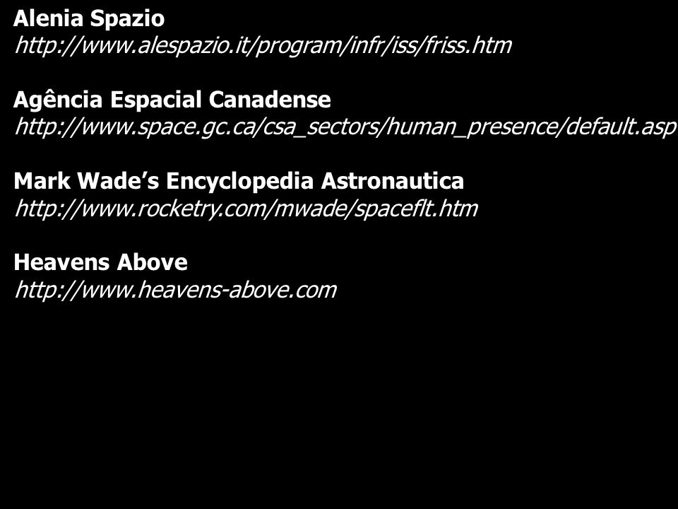 Alenia Spazio http://www.alespazio.it/program/infr/iss/friss.htm. Agência Espacial Canadense.