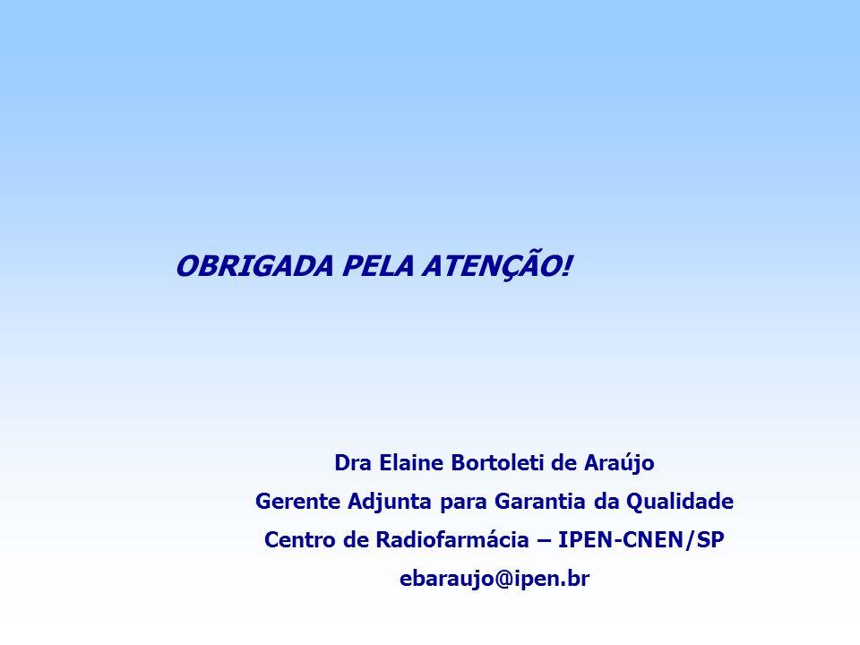 OBRIGADA PELA ATENÇÃO! Dra Elaine Bortoleti de Araújo