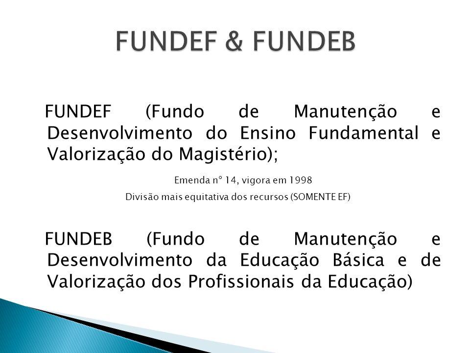 Divisão mais equitativa dos recursos (SOMENTE EF)
